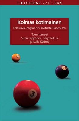 Kolmas kotimainen: lähikuvia englannin käytöstä Suomessa. Ilm. 2008. Toim. Sirpa Leppänen, Tarja Nikula ja Leila Kääntä. Helsinki: SKS