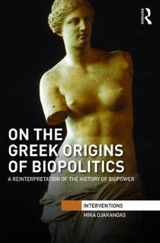 On the Greek Origins of Biopolitics.jpg